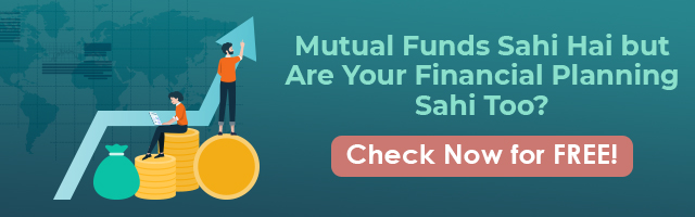 Mutual Funds Sahi Hai but Are Your Financial Planning Sahi Too