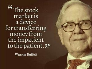 Stock markets are a device to transfer wealth from the impatient to the patient
